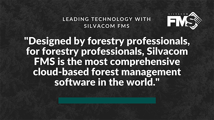 Designed by forestry professionals, for forestry professionals, Silvacom FMS is the most comprehensive cloud-based forest management software in the world.
